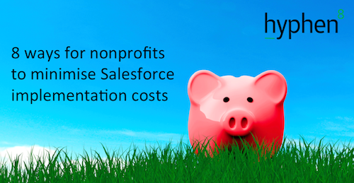 How nonprofits can minimise Salesforce implementation costs